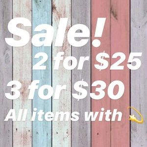 SALE! 2 for $25 & 3 for $30!